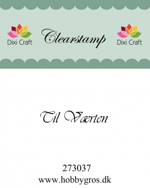 Dixi Craft clear stamp - Til Værten