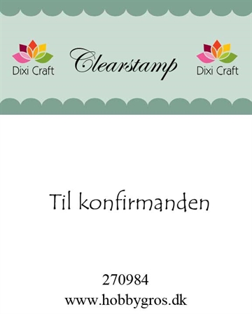 Dixi Craft - Clear stamp - Til konfirmanden