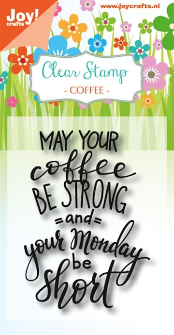 Happymade - Joy Clear Stamp - Coffee - May your coffee be strong... (6410/0469)