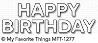 Happymade - My Favorite Things die - Block Happy Birthday (MFT-1277)