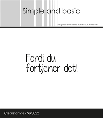 Simple and basic - Clear stamp - Fordi du fortjener det! (SBC022)